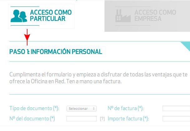 Cumplimenta el formulario y empieza a disfrutar de todas las ventajas que te ofrece la Oficina en Red. Ten a mano una factura.